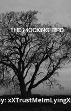 The Mocking Bird by xXTrustMeImLyingXx