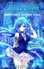 Enchanted High Academy: Unbeatable Chosen Ones by Great123_Me