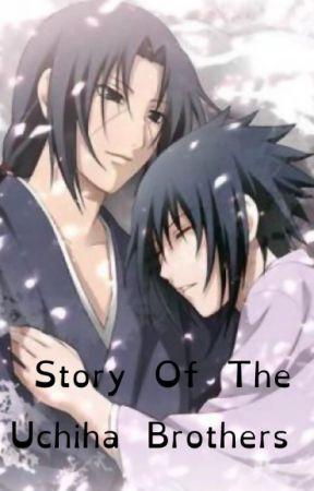 Story Of The Uchiha Brothers [Itachi Uchiha x Sasuke Uchiha] by imaginary_shadow