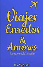 El Viaje De Mi Vida by FanStyles03
