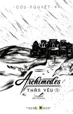Archimedes Thân Yêu  I Cửu Nguyệt Hi by YueYing87