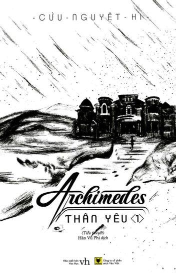 Archimedes Thân Yêu  I Cửu Nguyệt Hi