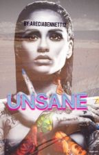 UNSANE - Kehlani Parrish(COMPLETED) by Teambreezy2003
