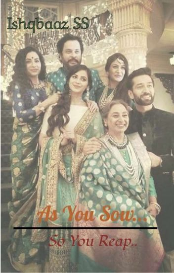 As You Sow... So You Reap - Ishqbaaz SS