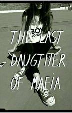 THE LAST DAUGHTER OF MAFIA by ke_qah