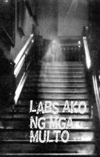 labs ako ng mga MULTO (true story)