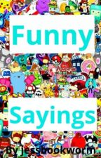 Funny Sayings by jessbookworm