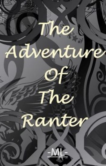 An Adventure of The Ranter