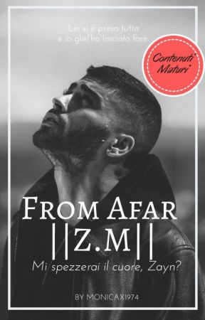 From Afar || Z.M. || Matur Contents by MonicaX1974