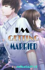 I'm Getting Married by mikata2057