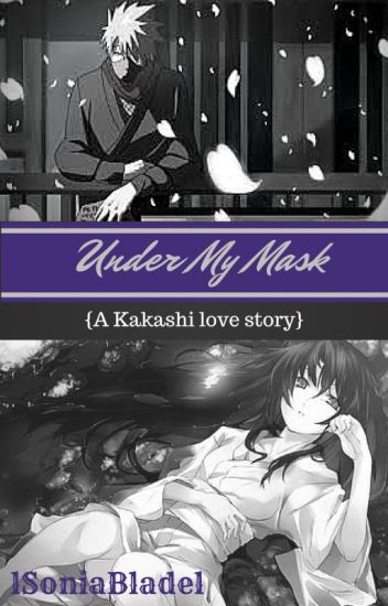Under My Mask (a Kakashi love story) | Editing