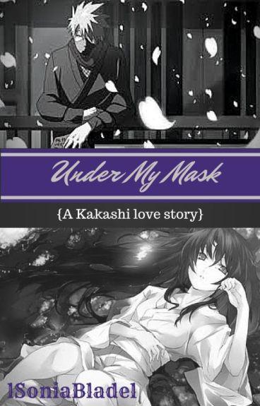 Under My Mask (a Kakashi love story)   Editing