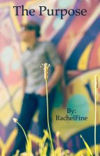 The Purpose by RachelFine