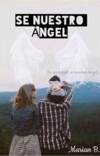 Sé nuestro ángel (en edición) by MarianB04