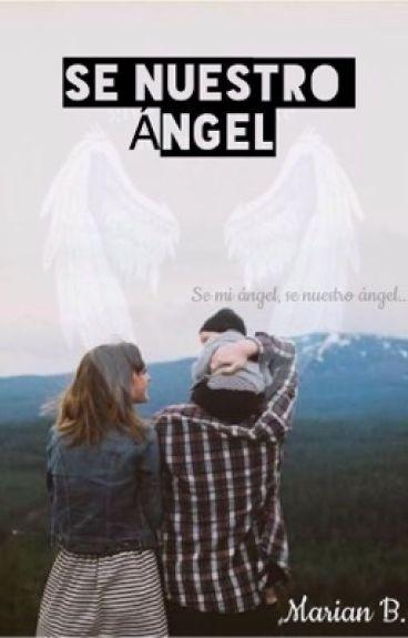 Sé nuestro ángel (en edición)