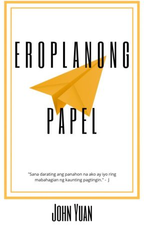 Eroplanong Papel (BXB Short Story Completed) by johnyuan38