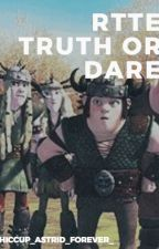 RTTE Truth or Dare by Yollz2580