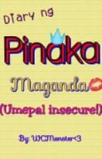 Diary ng Pinaka Maganda (Umepal Insicure!) [ON-GOING] by WendelynMalquisto