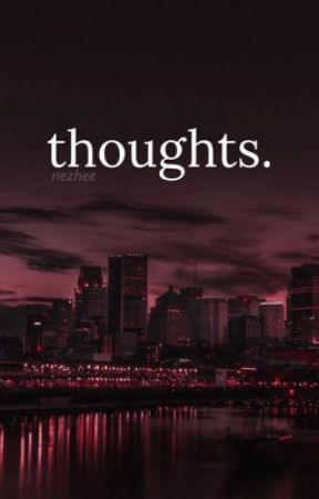Thoughts by nezhee
