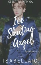 Ice Skating Angel (Baekhyun x Reader) by ICFrost