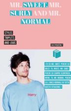 Mr. Sweet, Mr. Surly and Mr. Normal ❥Styles Triplets + Louis by SassyQueenLT