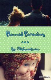 Planned Parenting by Ellelovesmusic