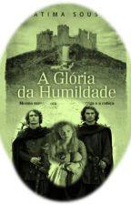 A Glória da Humildade by FatimaSousa76
