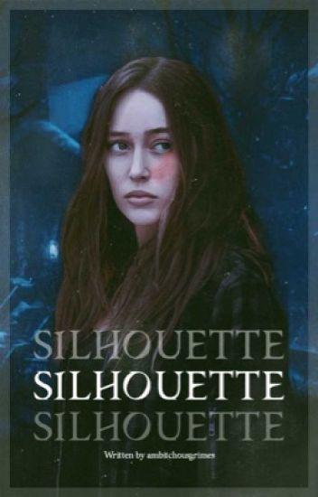 SILHOUETTE.  ( until dawn )