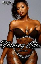 Taming Life: Unbroken (Book 2) by inhaleyou