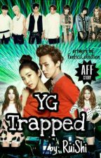 YG Trapped by FanficsCollection