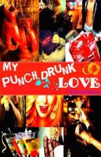 My Punch Drunk Love by Iamsteifmanix