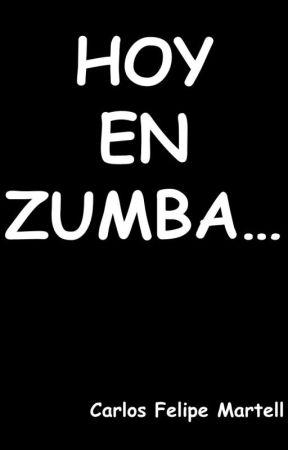 Hoy en Zumba... by CarlosFelipeMartell