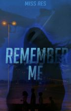 Remember Me by aesthecryptic