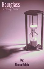 Hourglass (Ninjago FanFic) by ChosenVulpix