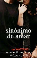 Sinônimo de Amar | 1° e 2° Temporada by MyllahunterS2