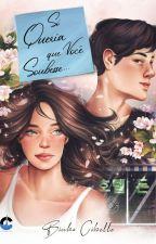 Só Queria Que Você Soubesse  (COMPLETO) by Binha-Cibelle