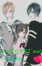 My two PERVERT brother by PowGiek
