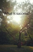What is success? by MeghaHebbal1