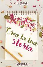 CREA LA TUA STORIA- Raccolta sondaggi by Le4muse