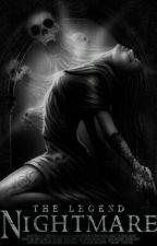 Nightmare : The Legend by TheNightmareSaga