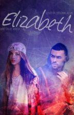 Elizabeth by Slim_Shady_Writes