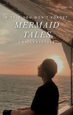 Mermaid Tales   ongoing by crystalmusic111