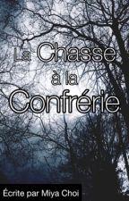 La Chasse à la Confrérie by skjinxme