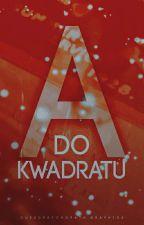 """A"" do kwadratu by D_M_Williams"