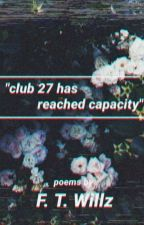 Club 27 Has Reached Capacity - F. T. Willz by skatewytches