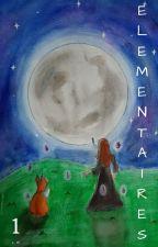 Élémentaires - Tome 1 - Artémis Storm by ArtemisStorm18