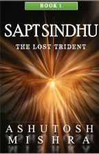 Saptsindhu Chronicles: A Rama - Krishna Saga by MisterAugust