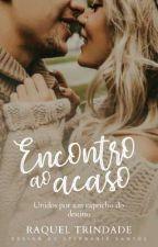 Encontro Ao Acaso (Conto) by RaquelTrindade3