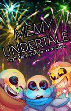 ☆ Memy Undertale, czyli tłumaczenie komiksów [PL] ☆ by XChiiChiiX