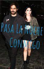 Pasa La Noche Conmigo by LaliFicc